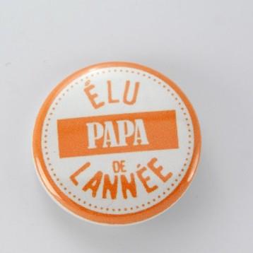 Badge collection papa : élu papa de l'année