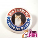 Badge personnalisé 75 mm : I voted for My Cat