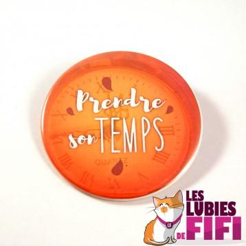 Badge 75 mm : Prendre Son Temps